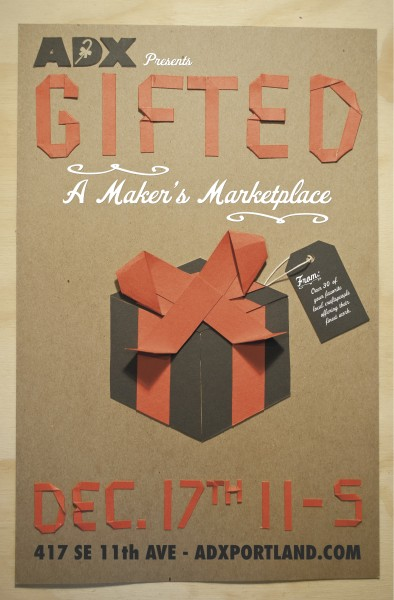 Gifted: A Maker's Marketplace at ADX Portland, December 17th